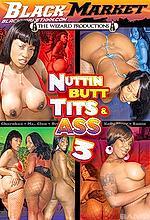 nuttin butt tits n ass 3