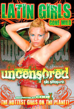 latin girls gone wild uncensored