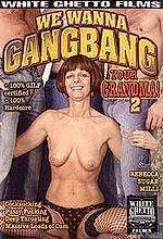 we wanna gang bang your grandma 2