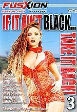 if it aint black take it back 3