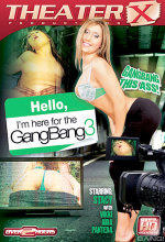hello i'm here for the gangbang 3