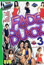 fade to black 3