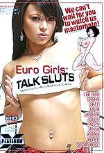 euro girls: talk sluts