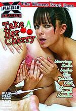 take her cherry