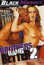brothers bang better 2
