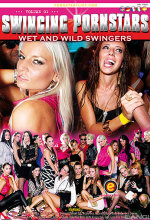swinging pornstars : wet and wild swingers