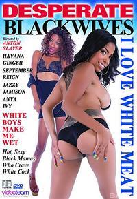 desperate black wives i love white meat