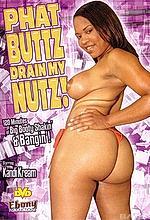 phat buttz drain my nutz