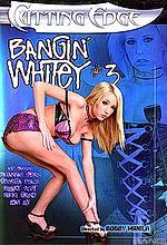 bangin whitey 3