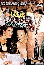 felix the lucky slave 3