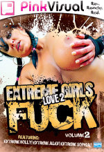extreme girls love 2 fuck 2
